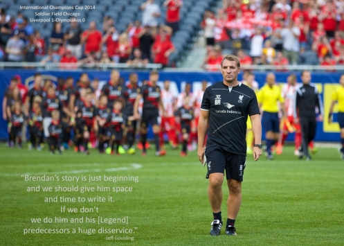 Brendan Rogers-Liverpool Legends Quote